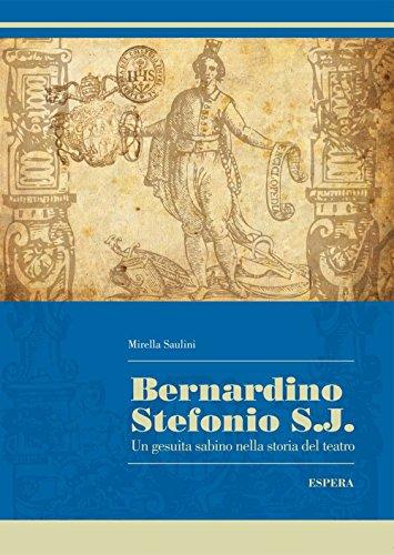Bernardino Stefonio S. J. Un Gesuita Sabino nella Storia del Teatro.: Saulini, Mirella