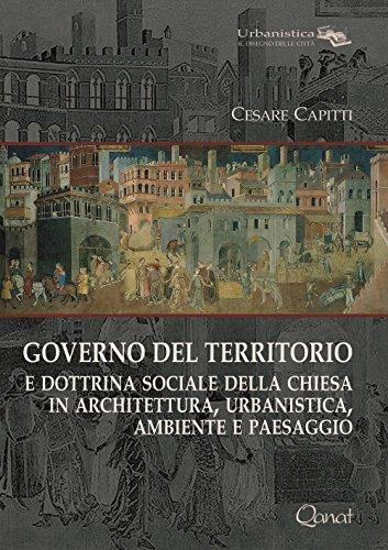 Governo del territorio. E dottrina sociale della: Cesare Capitti