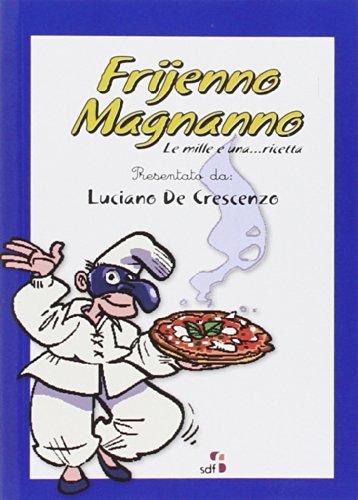 9788898290192: Frijenno magnanno. Le mille e una... ricetta