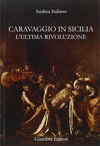 9788898311040: Caravaggio in Sicilia. L'ultima rivoluzione
