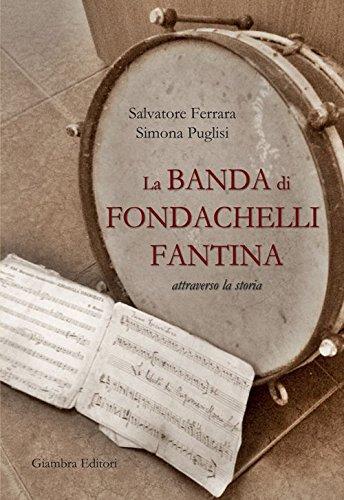 9788898311453: La banda di Fondachelli Fantina attraverso la storia