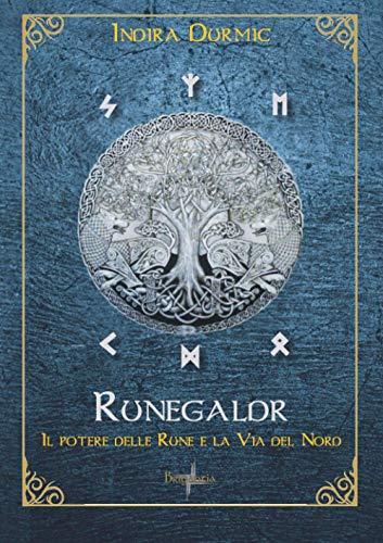 9788898336241: RUNEGALDR: Il potere delle Rune e la via del Nord