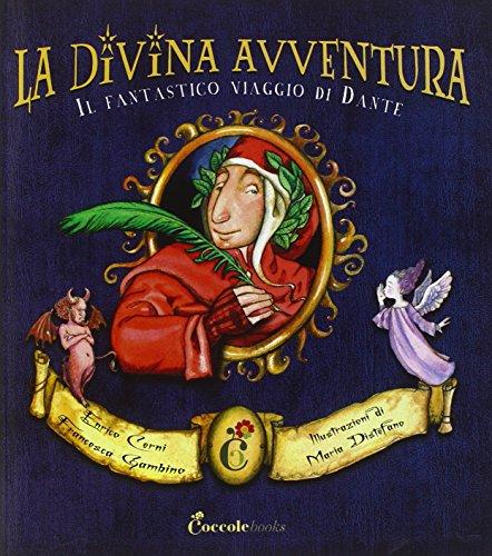 9788898346288: La divina avventura. Il fantastico viaggio di Dante. Ediz. illustrata