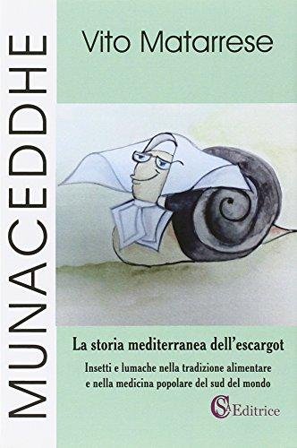 Munaceddhe. La storia mediterranea dell escargot. Insetti: Matarrese, Vito