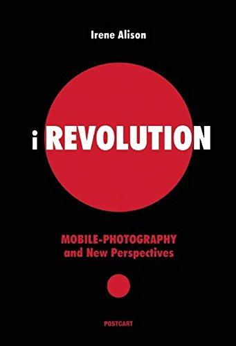 9788898391356: iREVOLUTION: MOBILE-PHOTOGRAPHY and New Perspectives (Horizons)