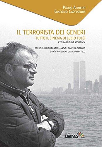 9788898395071: Il terrorista dei generi. Tutto il cinema di Lucio Fulci