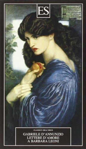Lettere d'amore a Barbara Leoni: Gabriele D'Annunzio