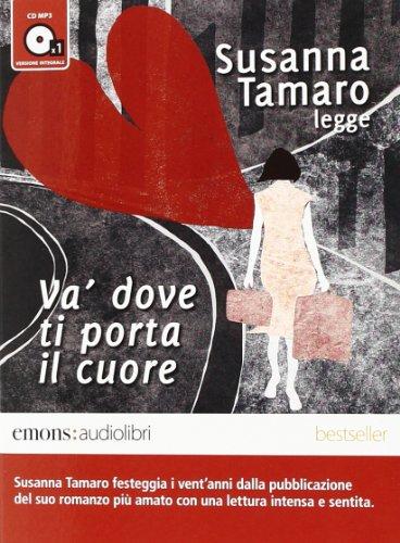 9788898425167: Và dove ti porta il cuore letto da Susanna Tamaro. Audiolibro. CD Audio formato MP3