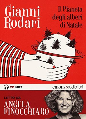 Il pianeta degli alberi di Natale letto da Angela Finocchiaro CD Audio formato MP3 Audiolibro
