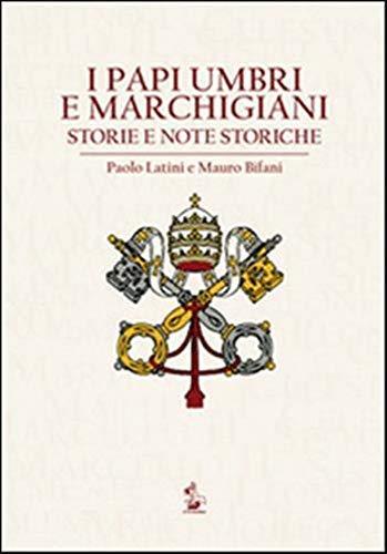 I papi umbri e marchigiani. Storie e: Latini,Paolo. Bifani,Mauro.