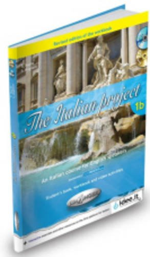 9788898433018: The Italian Project: Student's Book + Workbook + CD-ROM + Cd-audio 1b - Revised Edition 2013