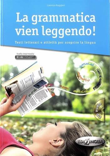 9788898433087: La grammatica vien leggendo! B1-B2 : Testi letterari e attivit� per scoprire la lingua (1CD audio)