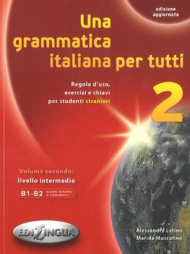 Una grammatica italiana per tutti: Una grammatica: Latino, Alessandra