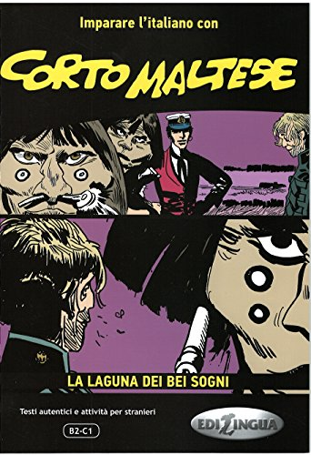 9788898433247: Imparare L'Italiano Con I Fumetti: Corto Maltese - La Laguna Dei Bei Sogni
