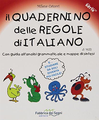 9788898438563: Il quadernino delle regole di italiano. Con guida all'analisi grammaticale e mappe di sintesi