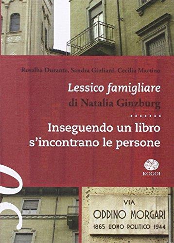 9788898455072: Lessico famigliare di Natalia Ginzburg. Inseguendo un libro s'incontrano le persona