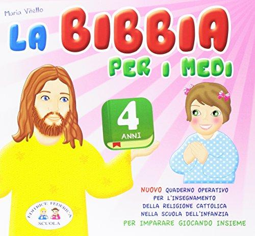 9788898464180: La Bibbia per i medi. 4 anni