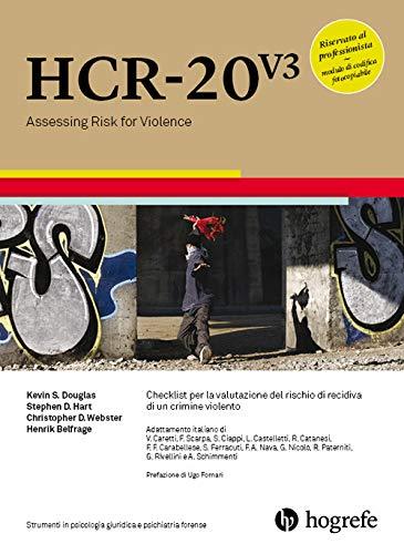 9788898542413: HCR-20 V3. Checklist per la valutazione del rischio di recidiva di un crimine violento. Ediz. a spirale