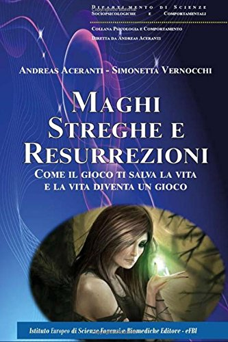 Maghi, Streghe E Resurrezioni: Come Il Gioco: Aceranti, Prof Andreas
