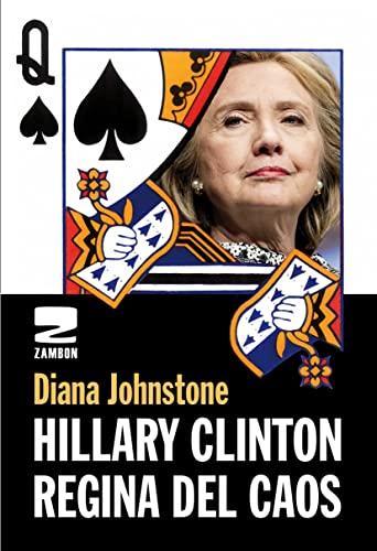 9788898582273: Hillary Clinton. Regina del caos