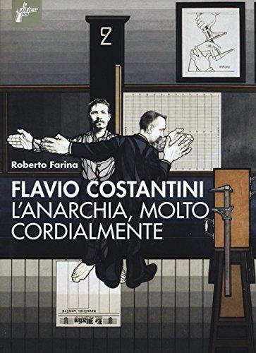 Flavio Costantini. L'anarchia, molto cordialmente: Roberto Farina