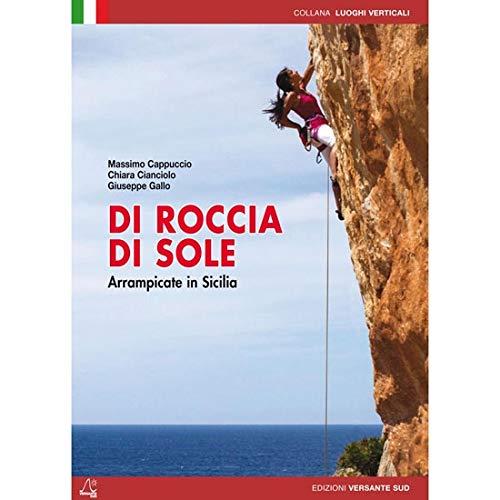 Di roccia di sole. Arrampicate in Sicilia. Ediz. inglese - Massimo Cappuccio; Giuseppe Gallo