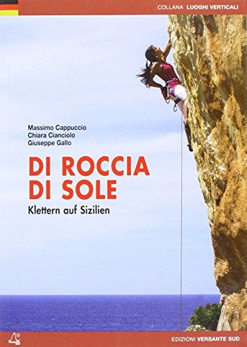 9788898609390: Di roccia di sole. Arrampicate in Sicilia. Ediz. tedesca (Luoghi verticali)