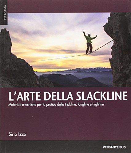 L'arte della slackline. Materiali e tecniche per: Izzo, Sirio