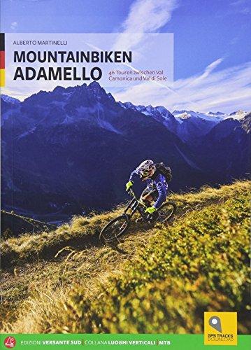 Mountainbike in Adamello [Lingua tedesca]: Martinelli, Alberto