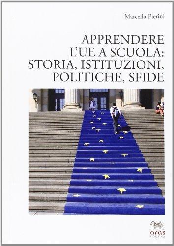 9788898615094: Apprendere l'UE a scuola: storia, istituzioni, politiche, sfide