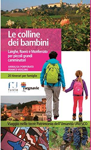 9788898657520: Le colline dei bambini. Langhe, Roero e Monferrato per piccoli grandi camminatori