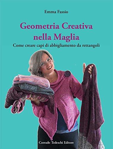 9788898710249: Geometria creativa nella maglia. Come creare capi di abbigliamento da rettangoli