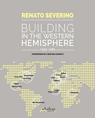 Renato Severino. Building in the Western Hemisphere 1959-1989.: Severino, Renato