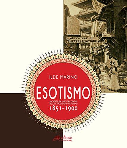 Esotismo : architettura e arti deecorative nelle: Marino,Ilde