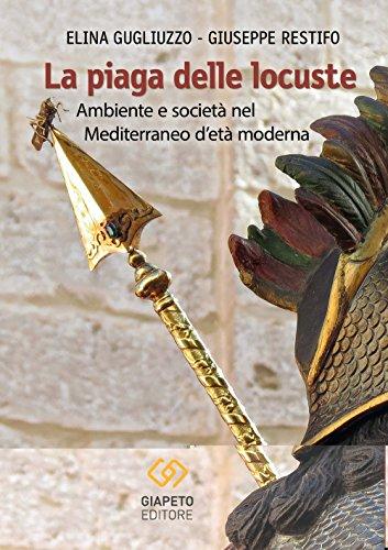 9788898752607: La piaga delle locuste. Ambiente e società nel Mediterraneo d'età moderna