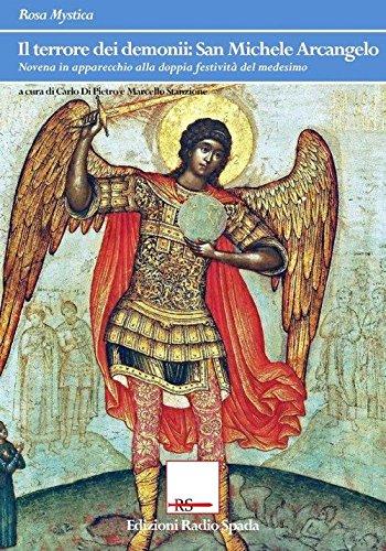 9788898766000: Il terrore dei demonii. San Michele Arcangelo. Novena in apparecchio alla doppia festività del medesimo (Rosa mystica)