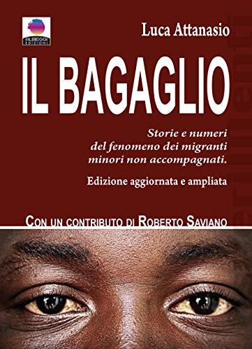 9788898795550: Il bagaglio. Storie e numeri del fenomeno dei migranti minori non accompagnati. Ediz. ampliata