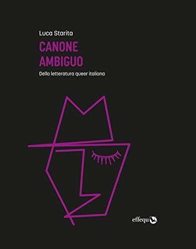 9788898837984: Canone ambiguo. Della letteratura queer italiana