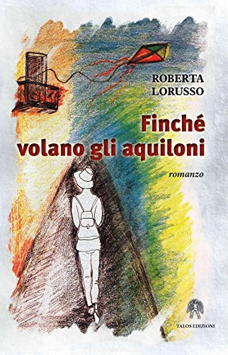 Finché volano gli aquiloni: Roberta Lorusso