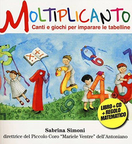 9788898840281: Moltiplicanto. Canti e giochi per imparare le tabelline. Ediz. illustrata. Con CD Audio