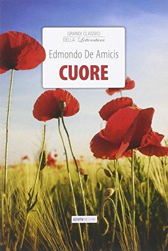 Cuore (Grandi classici della letteratura): De Amicis, Edmondo