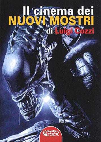 Il cinema dei nuovi mostri (Paperback): Luigi Cozzi