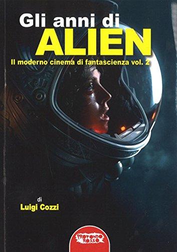 Gli anni di Alien. Il moderno cinema: Luigi Cozzi