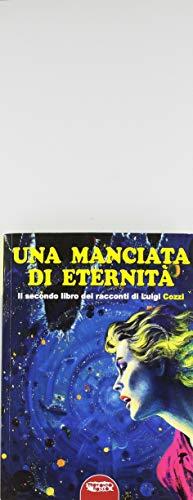 Una manciata di eternità (Paperback): Luigi Cozzi