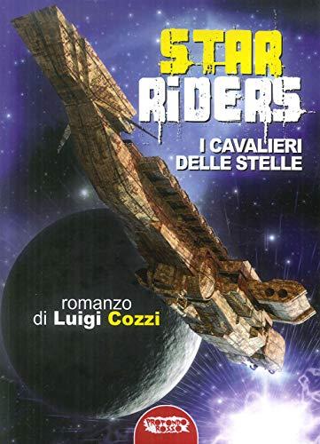 Star Riders. I cavalieri delle stelle (Book): Cozzi, Luigi
