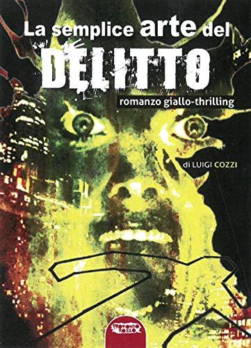 La semplice arte del delitto (Book): Cozzi, Luigi