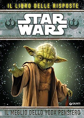 Star Wars. Il meglio dello Yoda pensiero. Il libro delle risposte: Walt Disney