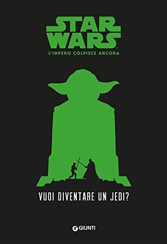 9788898937271: Vuoi diventare uno jedi? Star Wars. L'impero colpisce ancora