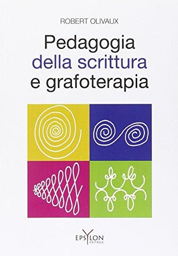 Pedagogia della scrittura e grafoterapia: Robert Olivaux