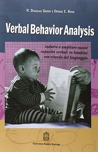 9788898991259: Verbal behavior analysis. Indurre e ampliare nuove capacità verbali in bambini con ritardo del linguaggio